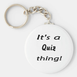 It s a quiz thing key chain