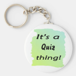 It s a quiz thing keychains
