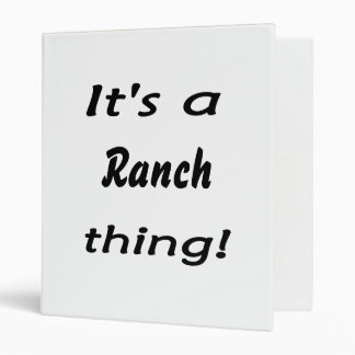 It s a ranch thing binders