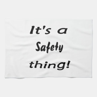 It s a safety thing hand towel