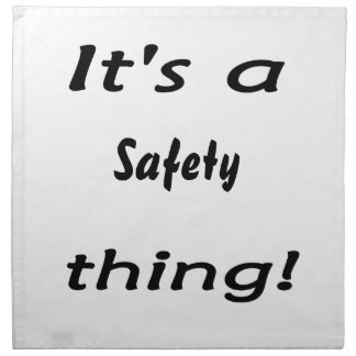 It s a safety thing napkins