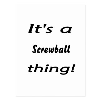 It s a Screwball thing Postcards