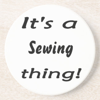 It s a sewing thing beverage coasters