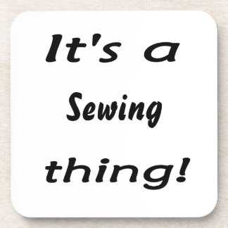 It s a sewing thing coaster