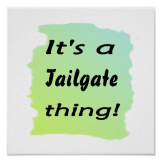 It s a tailgate thing poster