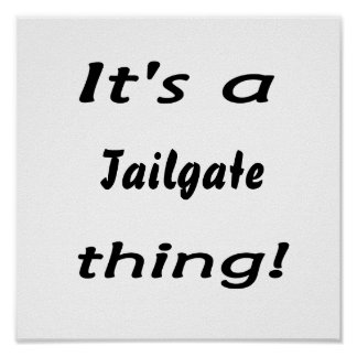 It s a tailgate thing posters