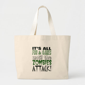 It s all fun and games until ZOMBIE ATTACK Canvas Bags