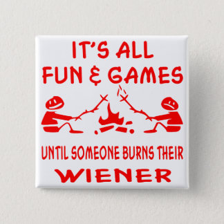 It's All Fun & Games Until Someone Burns Their Pinback Button