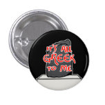 """It's All Greek to Me"" Pin"