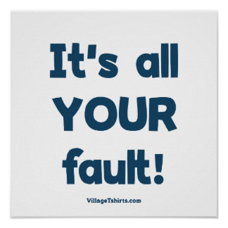 It s All Your Fault Poster