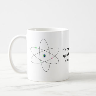 It's amazing what quantum physics can manifest . classic white coffee mug