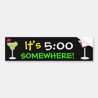It s Five O Clock Somewhere by SRF Bumper Stickers