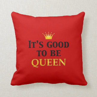 It s Good to be Queen Pillow