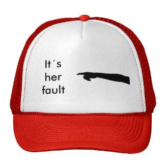 It´s her fault hat