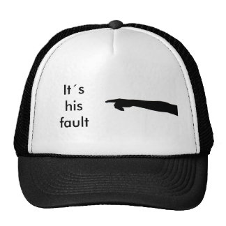 It´s his fault hat
