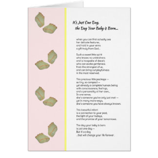 It s Just One Day New baby girl Greeting Cards