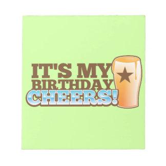 It s My Birthday CHEERS beers Memo Pad