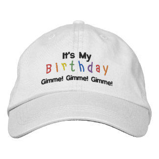 It s My Birthday Gimme Gimme Gimme Embroidered Baseball Caps