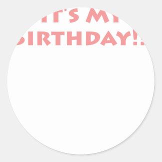It s My Birthday Round Sticker