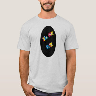 It´s my life T-Shirt