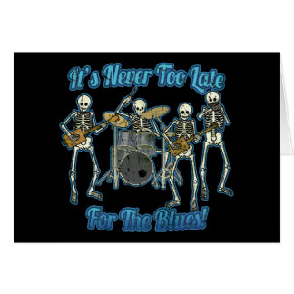 It s never too late for the blues cards