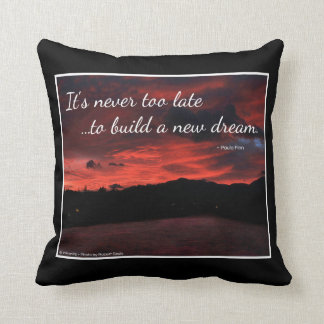 It s Never Too Late to Build a New Dream Pillow