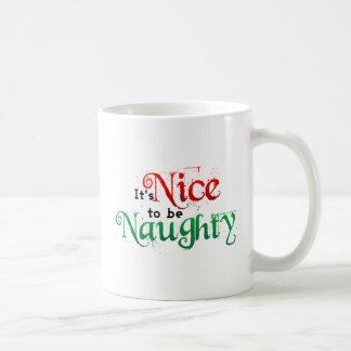 It's Nice to Be Naughty Mugs