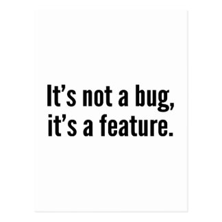 It's not a bug it's a feature postcards