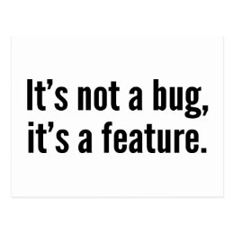 It's not a bug, it's a feature. postcard