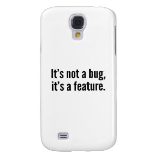 It's not a bug, it's a feature. samsung galaxy s4 cover