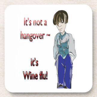 It s not a Hangover it s Wine flu humorous Gifts Beverage Coasters