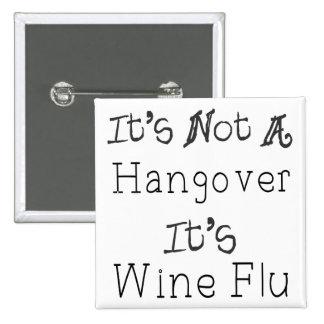 It s Not A Hangover It s Wine Flue Pins