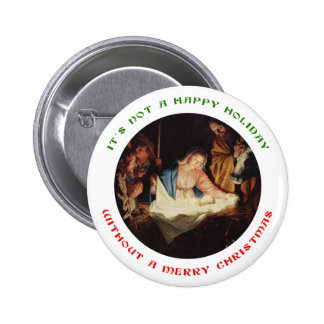 It s Not a Happy Holiday without a Merry Christmas Pinback Button