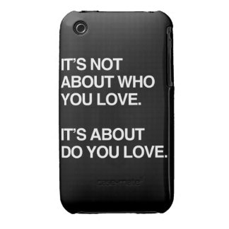 IT S NOT ABOUT WHO YOU LOVE iPhone 3 CASES