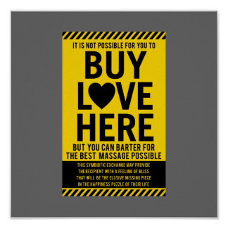It s Not Possible For You To BUY LOVE Here Print