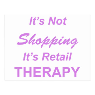 It s Not Shopping It s Retail Therapy Post Cards
