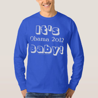 It's Obama 2012 Baby! Tees and Shirts