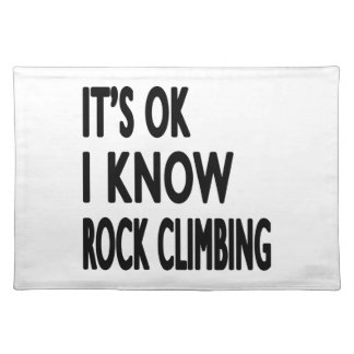 It s OK I Know Rock Climbing Placemats