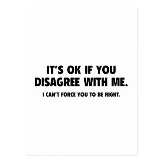 It's Ok If You Disagree With Me Postcard