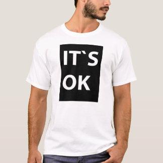 IT`S OK T-Shirt
