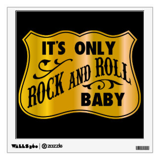 It´s Only Rock And Roll Baby Wall Decal