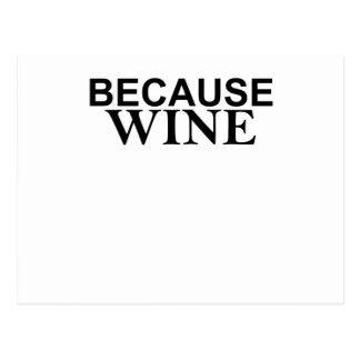 It s sort of the answer to everything BECAUSE WINE Post Cards