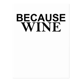 It s sort of the answer to everything BECAUSE WINE Post Card