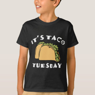 It's Taco Tuesday T-Shirt