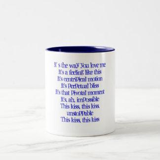 It' s the way you love meIt's a feeling like th... Two-Tone Coffee Mug