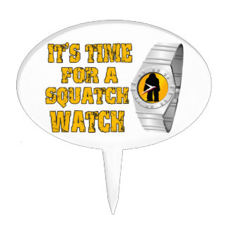 It s Time For A Squatch Watch Cake Picks