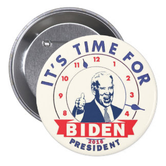 It s Time for Biden 2016 Buttons