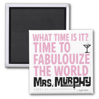 It ' s time to fabulouize the world - magnet