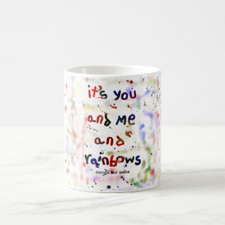 it s you and me and rainbows mugs