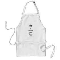 It Should Have Been Me Adult Apron